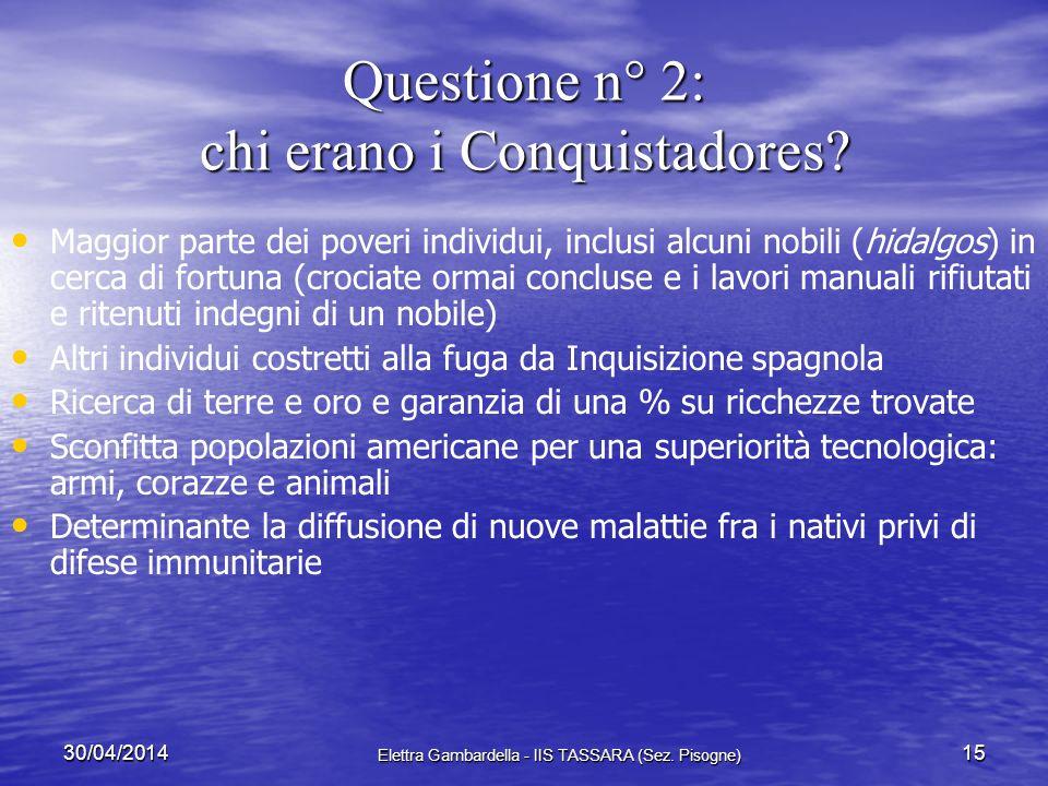Questione n° 2: chi erano i Conquistadores
