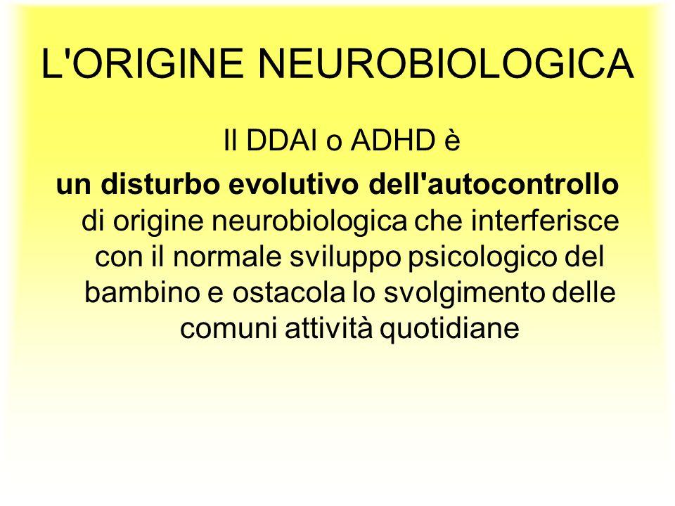 L ORIGINE NEUROBIOLOGICA