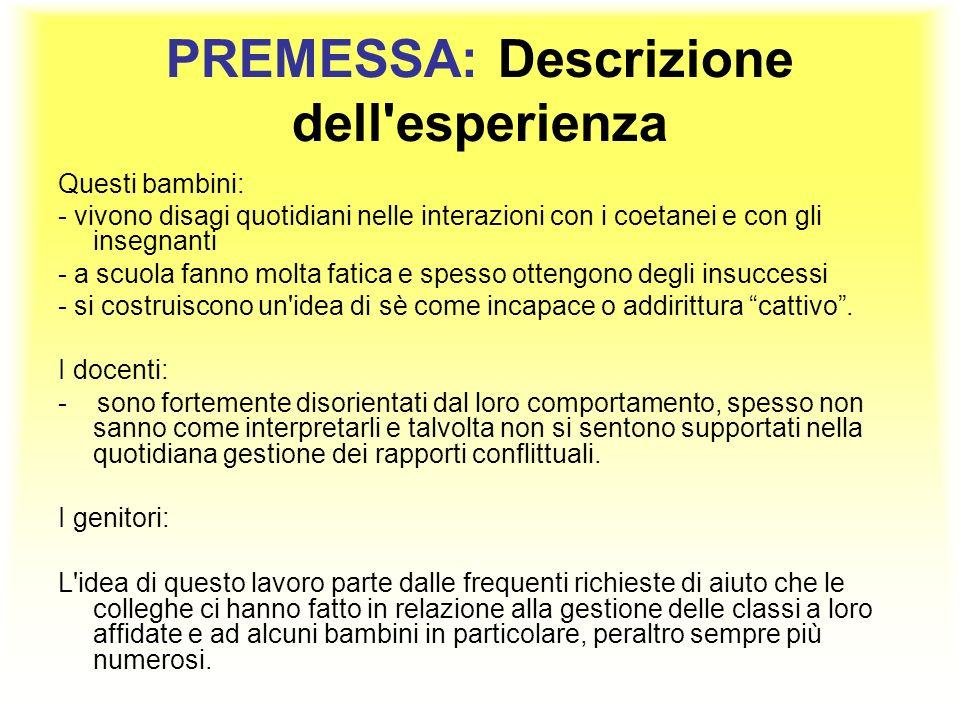 PREMESSA: Descrizione dell esperienza