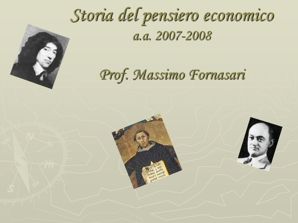 Storia del pensiero economico a.a. 2007-2008 Prof. Massimo Fornasari