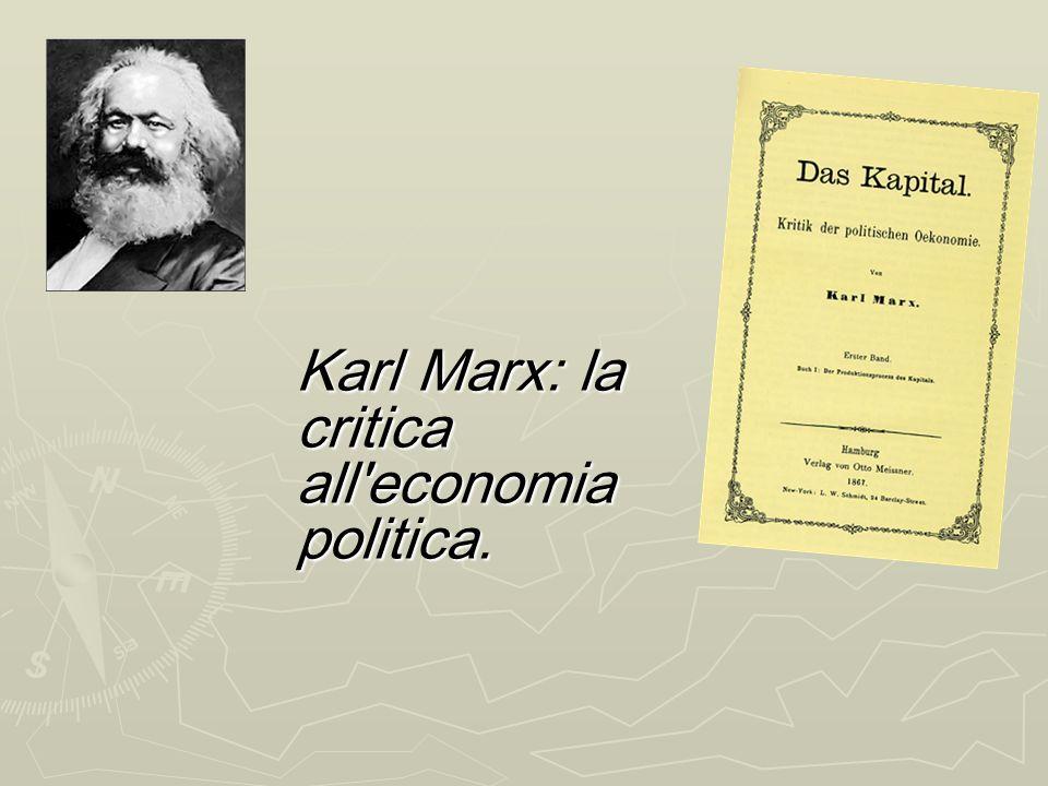 Karl Marx: la critica all economia politica.