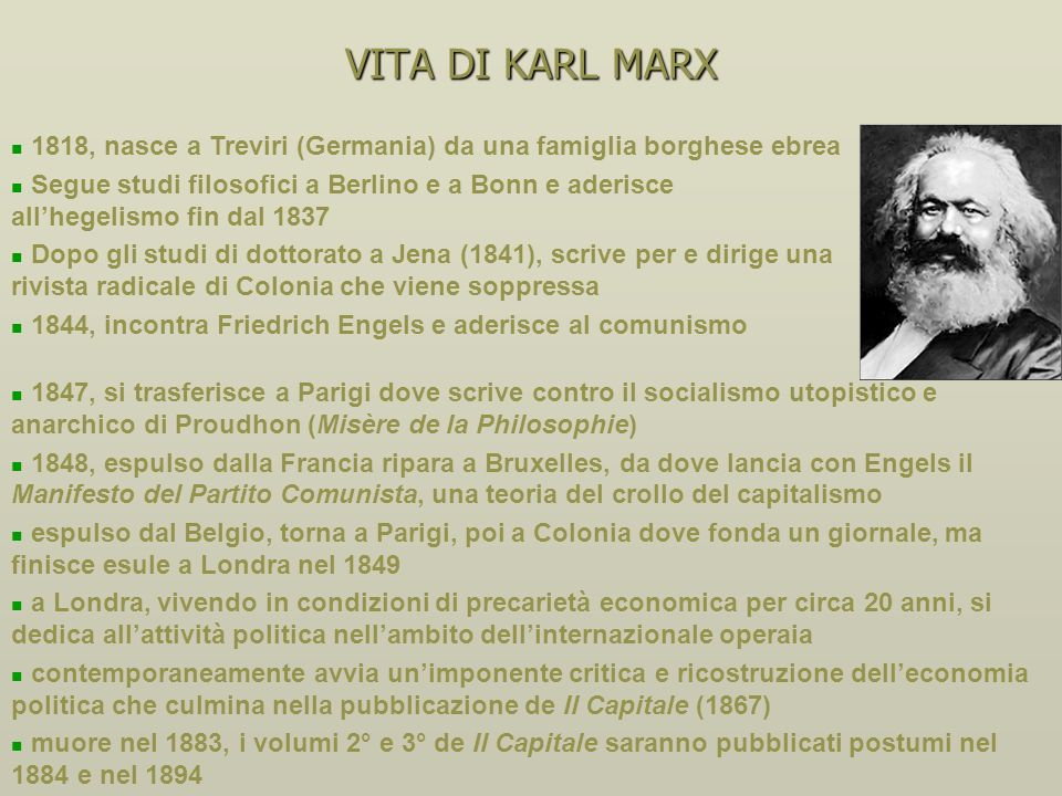 VITA DI KARL MARX 1818, nasce a Treviri (Germania) da una famiglia borghese ebrea.
