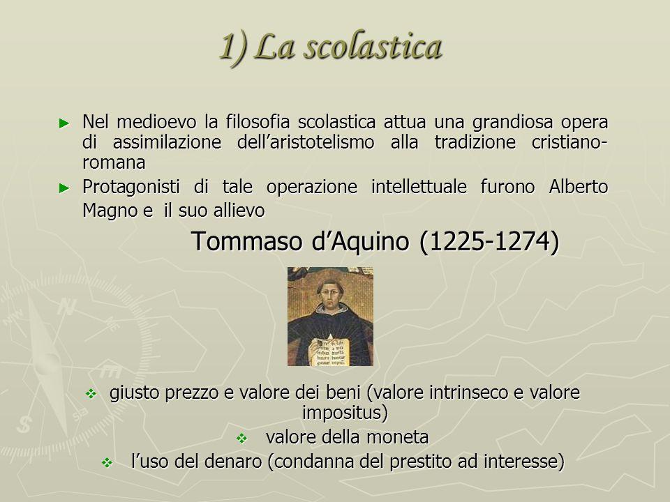 1) La scolastica Tommaso d'Aquino (1225-1274)