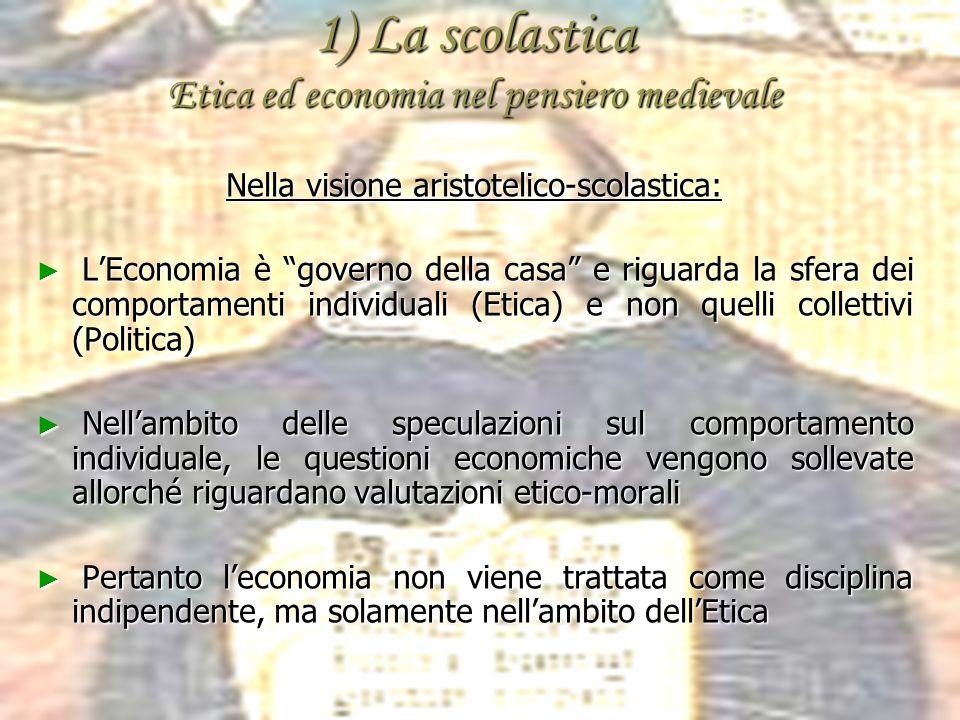 1) La scolastica Etica ed economia nel pensiero medievale