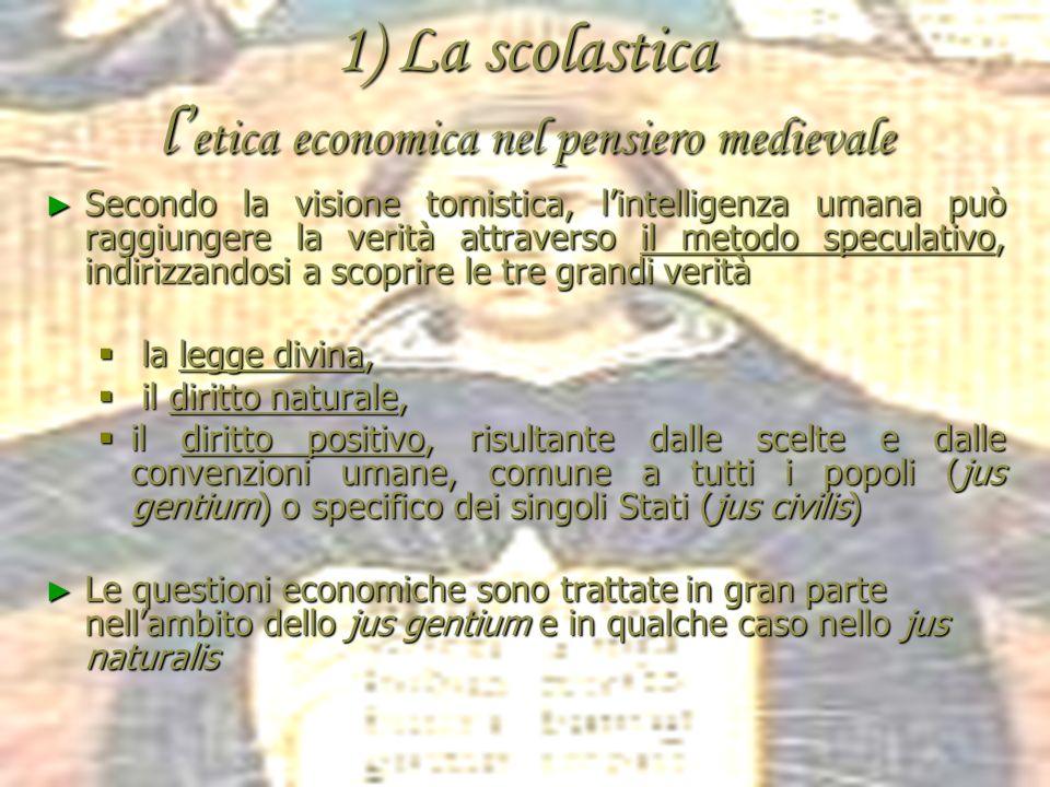 1) La scolastica l'etica economica nel pensiero medievale