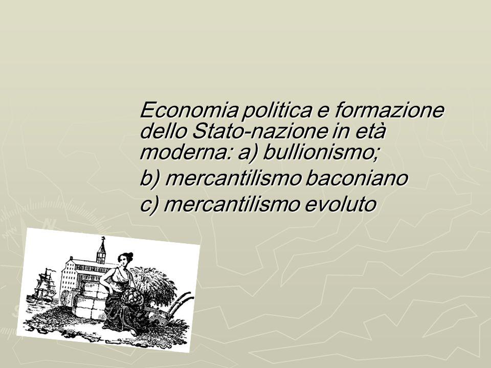 Economia politica e formazione dello Stato-nazione in età moderna: a) bullionismo;