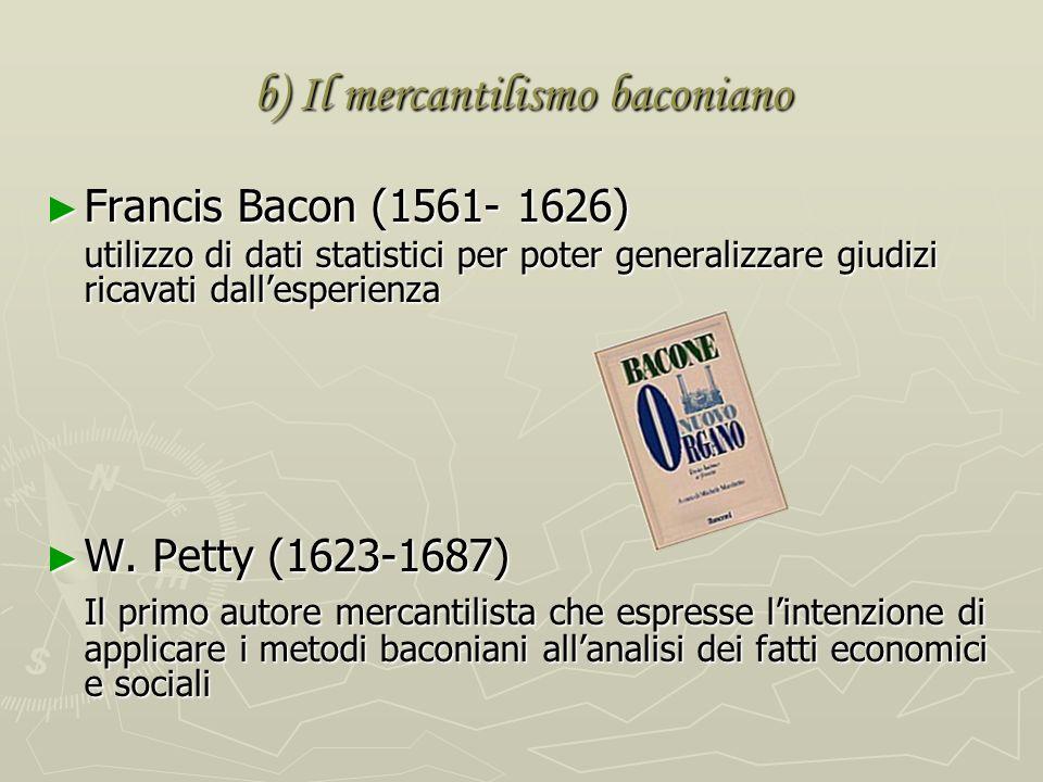 b) Il mercantilismo baconiano