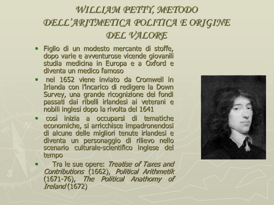 WILLIAM PETTY, METODO DELL'ARITMETICA POLITICA E ORIGINE DEL VALORE