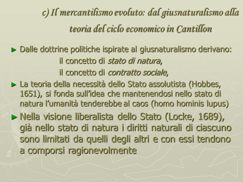 c) Il mercantilismo evoluto: dal giusnaturalismo alla teoria del ciclo economico in Cantillon