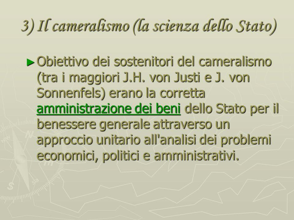 3) Il cameralismo (la scienza dello Stato)