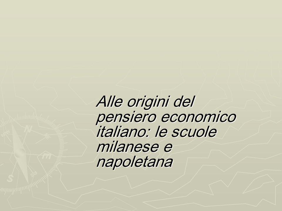 Alle origini del pensiero economico italiano: le scuole milanese e napoletana