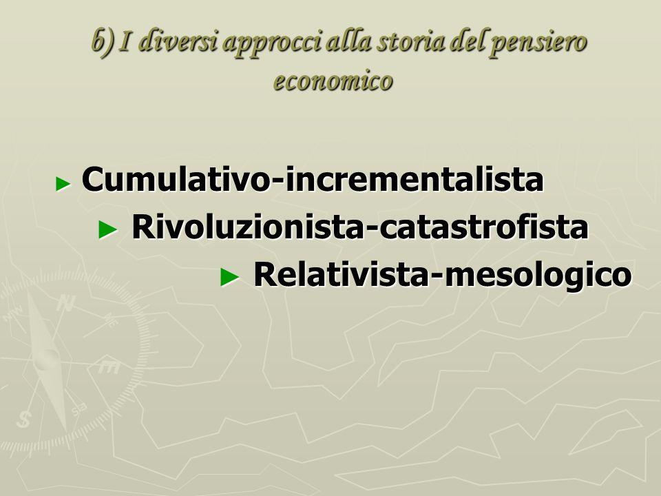 b) I diversi approcci alla storia del pensiero economico