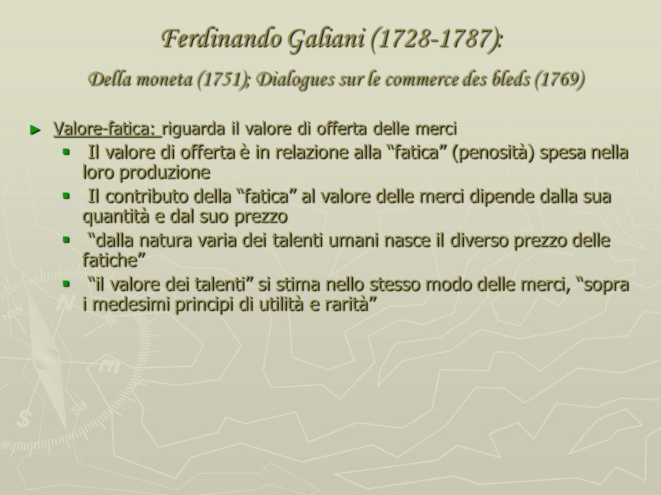 Ferdinando Galiani (1728-1787): Della moneta (1751); Dialogues sur le commerce des bleds (1769)