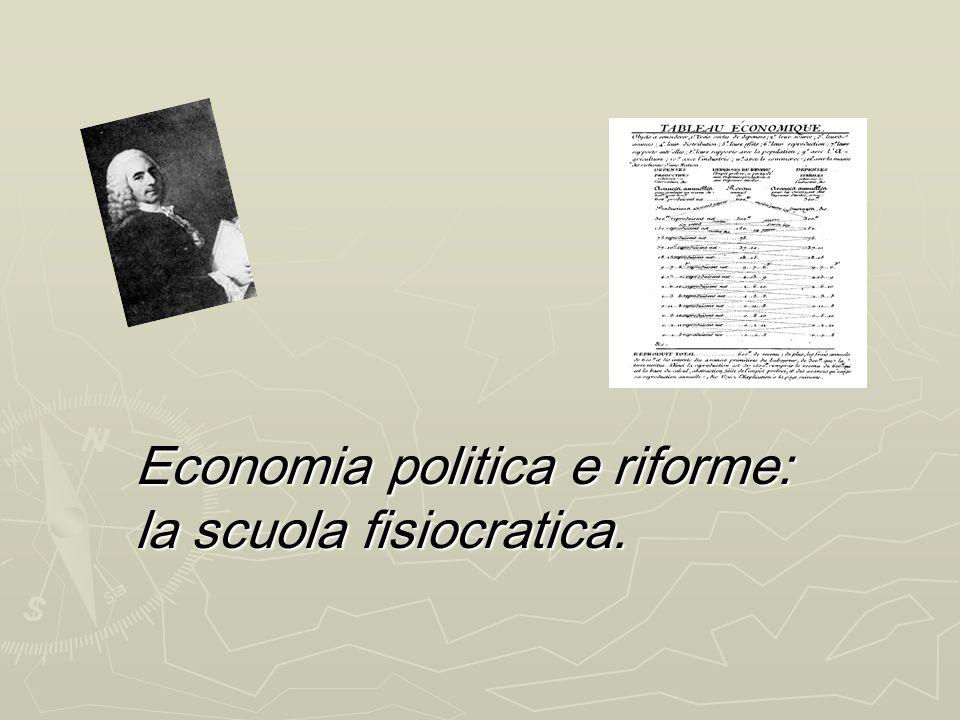 Economia politica e riforme: la scuola fisiocratica.