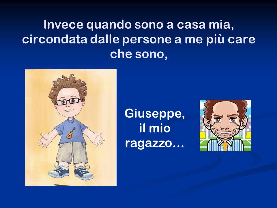 Giuseppe, il mio ragazzo…