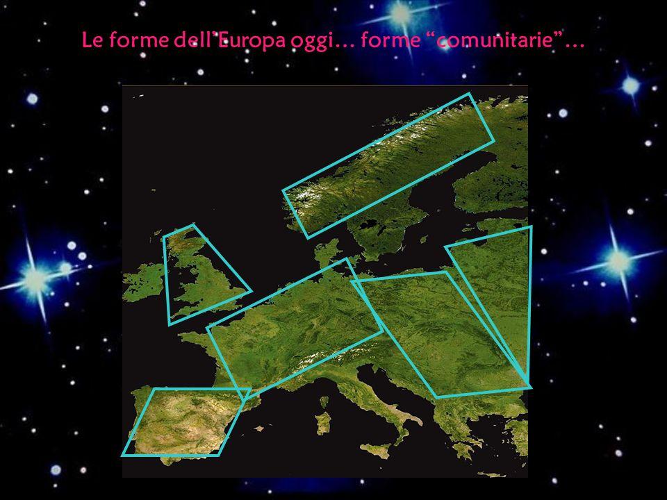 Le forme dell'Europa oggi… forme comunitarie …