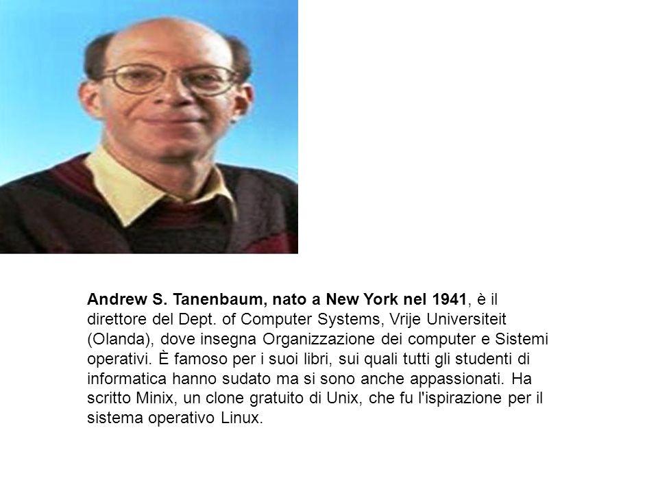 Andrew S. Tanenbaum, nato a New York nel 1941, è il direttore del Dept