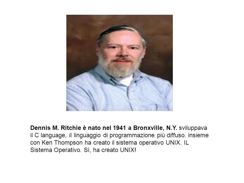 Dennis M. Ritchie è nato nel 1941 a Bronxville, N. Y