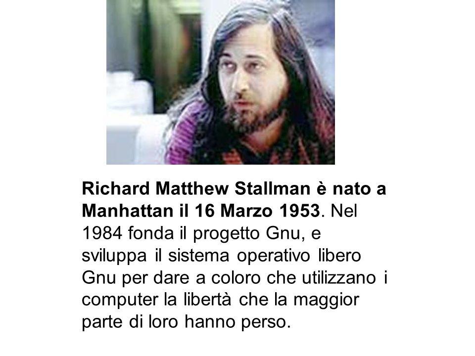 Richard Matthew Stallman è nato a Manhattan il 16 Marzo 1953
