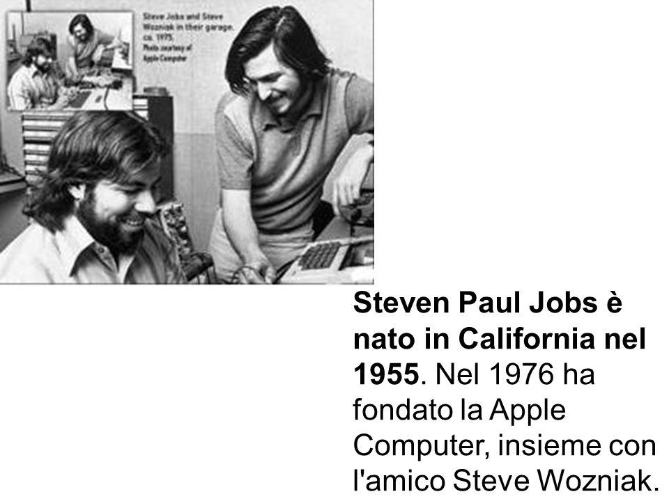 Steven Paul Jobs è nato in California nel 1955