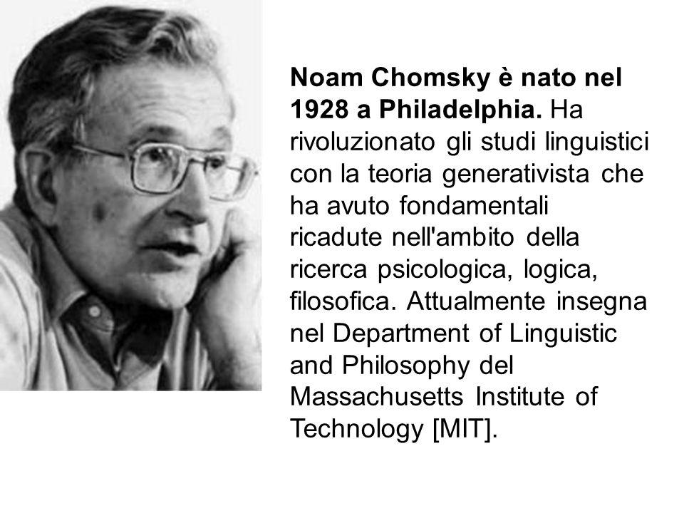 Noam Chomsky è nato nel 1928 a Philadelphia