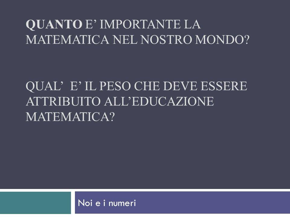 Quanto e' importante la matematica nel nostro mondo