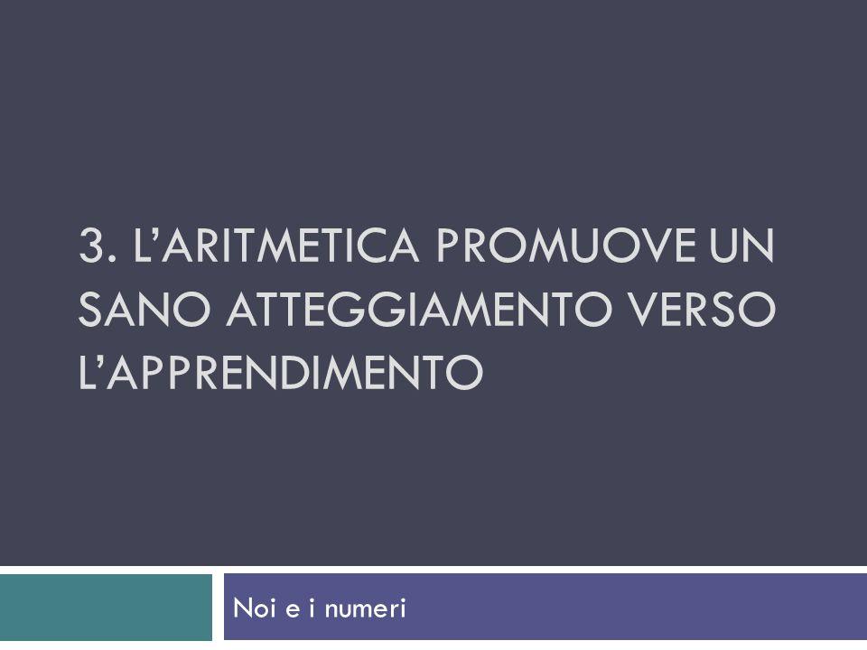3. l'aritmetica promuove un sano atteggiamento verso l'apprendimento