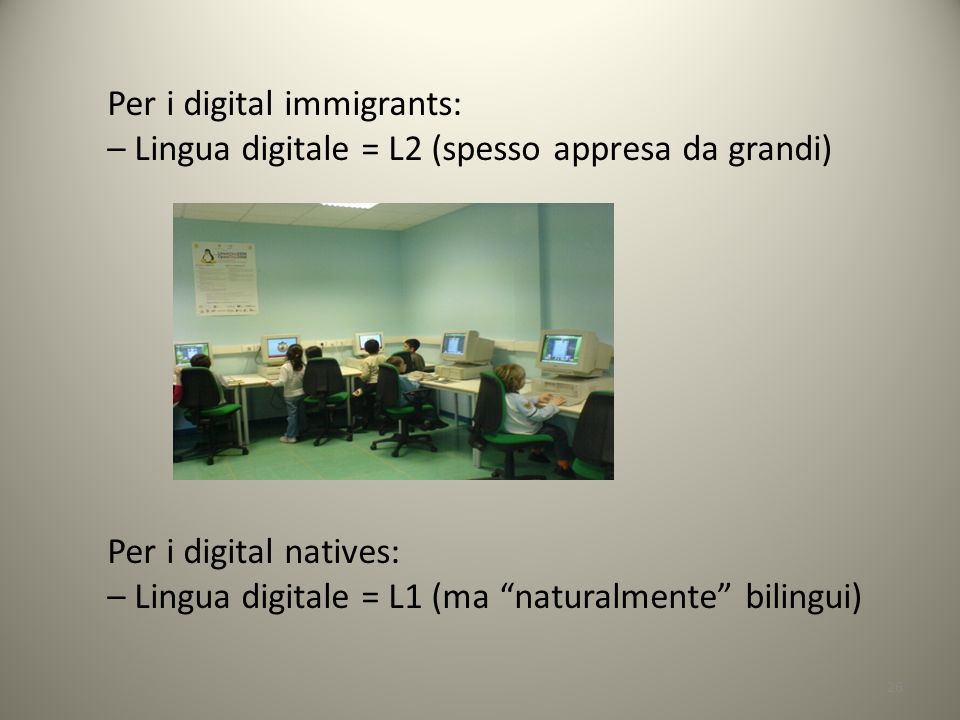 Per i digital immigrants: