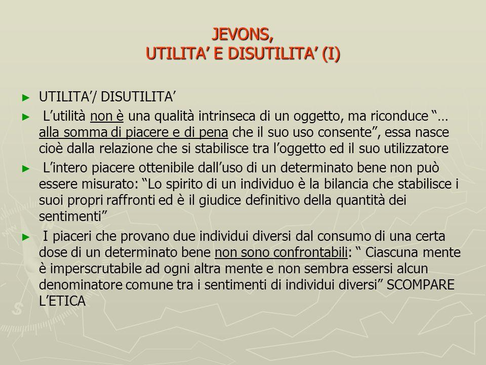JEVONS, UTILITA' E DISUTILITA' (I)