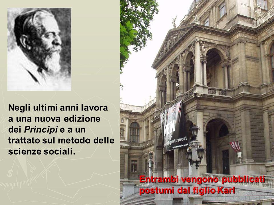 Negli ultimi anni lavora a una nuova edizione dei Principi e a un trattato sul metodo delle scienze sociali.