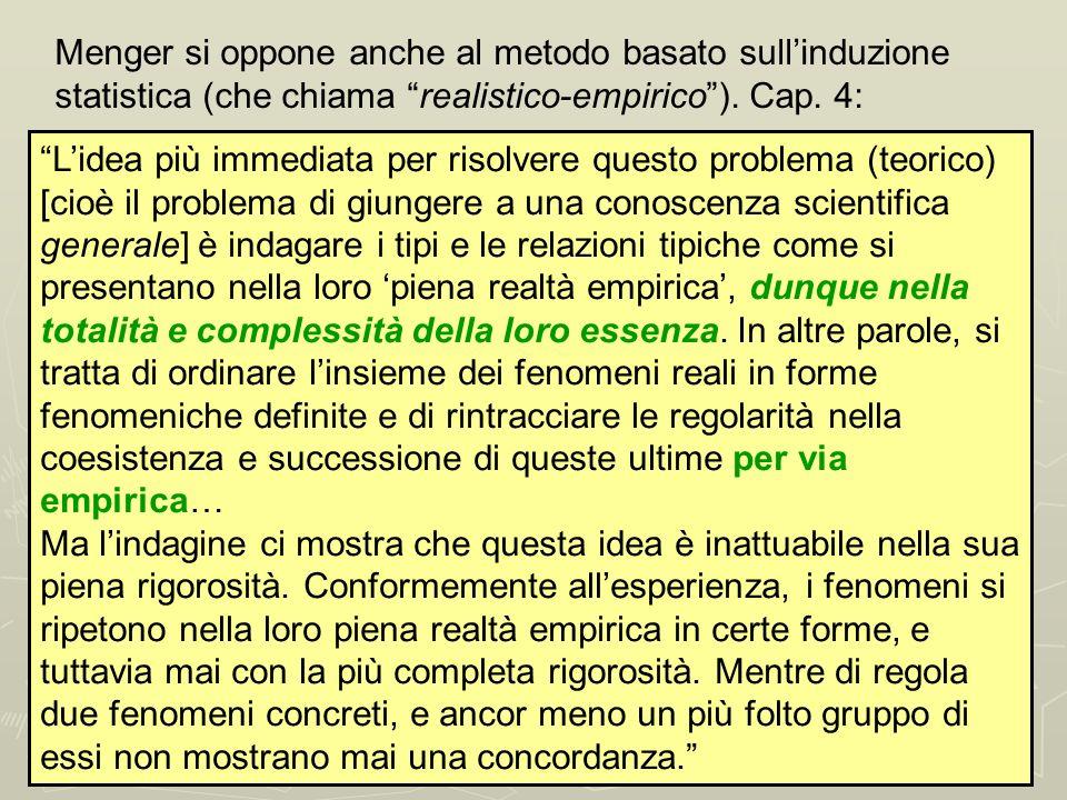 Menger si oppone anche al metodo basato sull'induzione statistica (che chiama realistico-empirico ). Cap. 4: