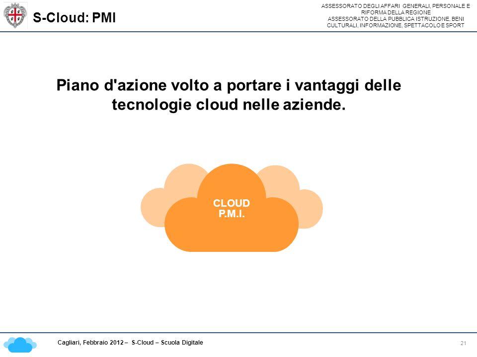 S-Cloud: PMI Piano d azione volto a portare i vantaggi delle tecnologie cloud nelle aziende.