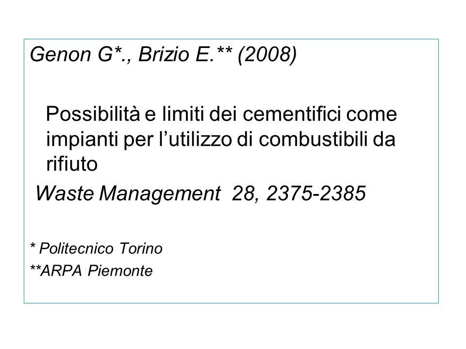Genon G*., Brizio E.** (2008) Possibilità e limiti dei cementifici come impianti per l'utilizzo di combustibili da rifiuto.
