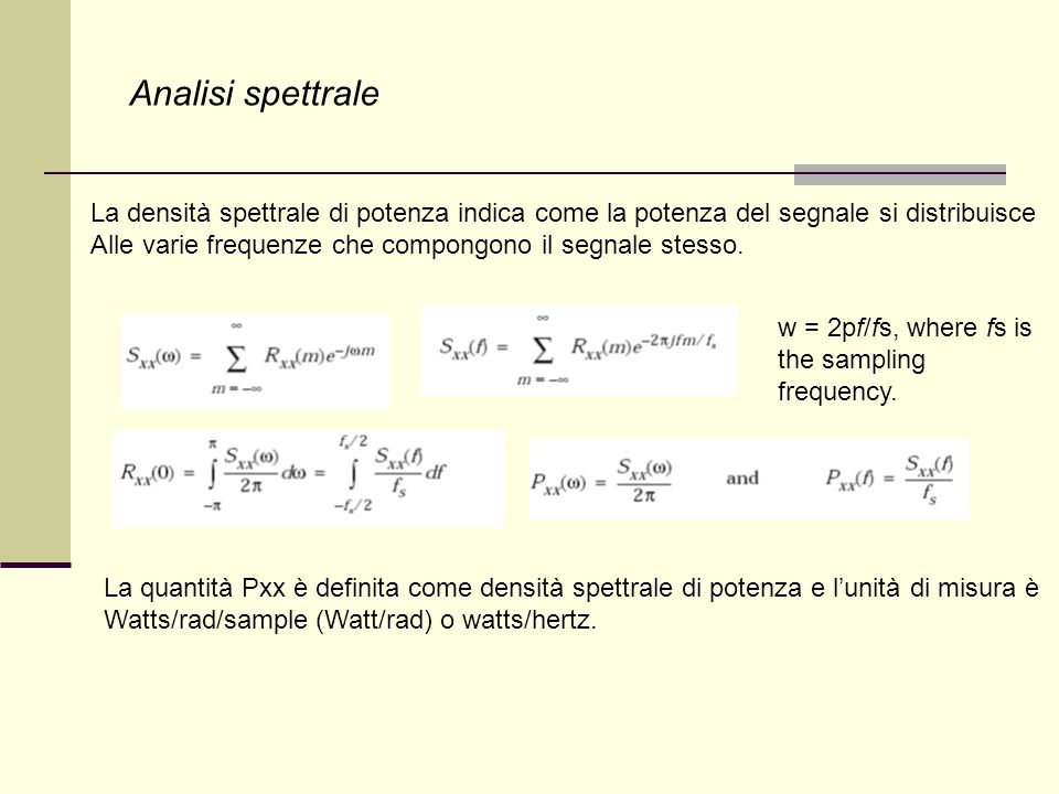 Analisi spettrale La densità spettrale di potenza indica come la potenza del segnale si distribuisce.