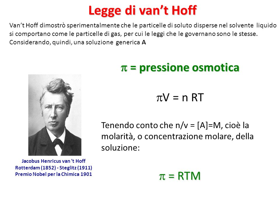Legge di van't Hoff  = pressione osmotica V = n RT  = RTM