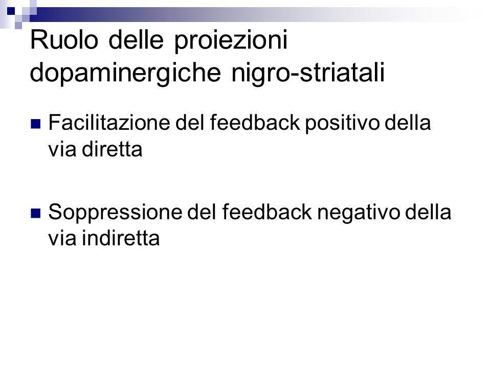 Ruolo delle proiezioni dopaminergiche nigro-striatali