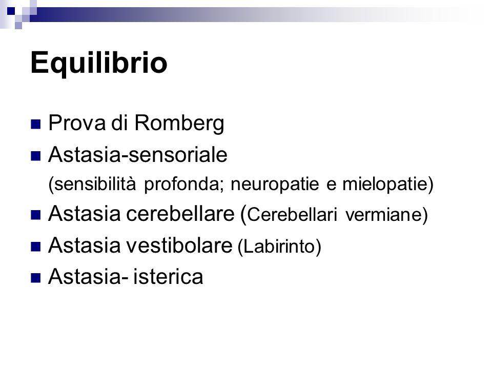 Equilibrio Prova di Romberg Astasia-sensoriale