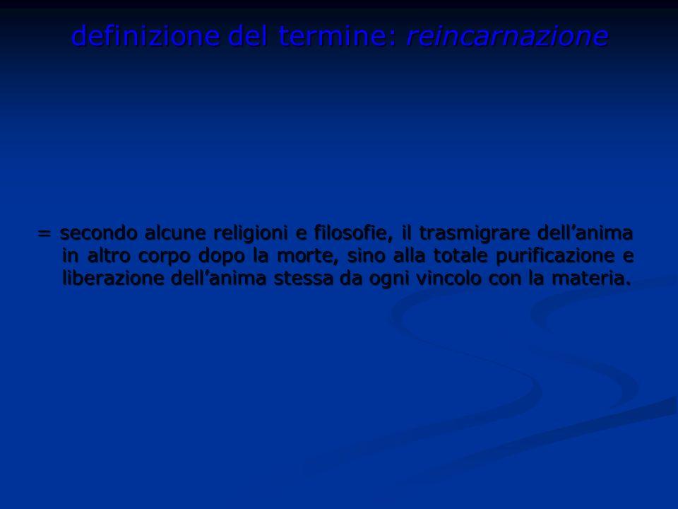 definizione del termine: reincarnazione