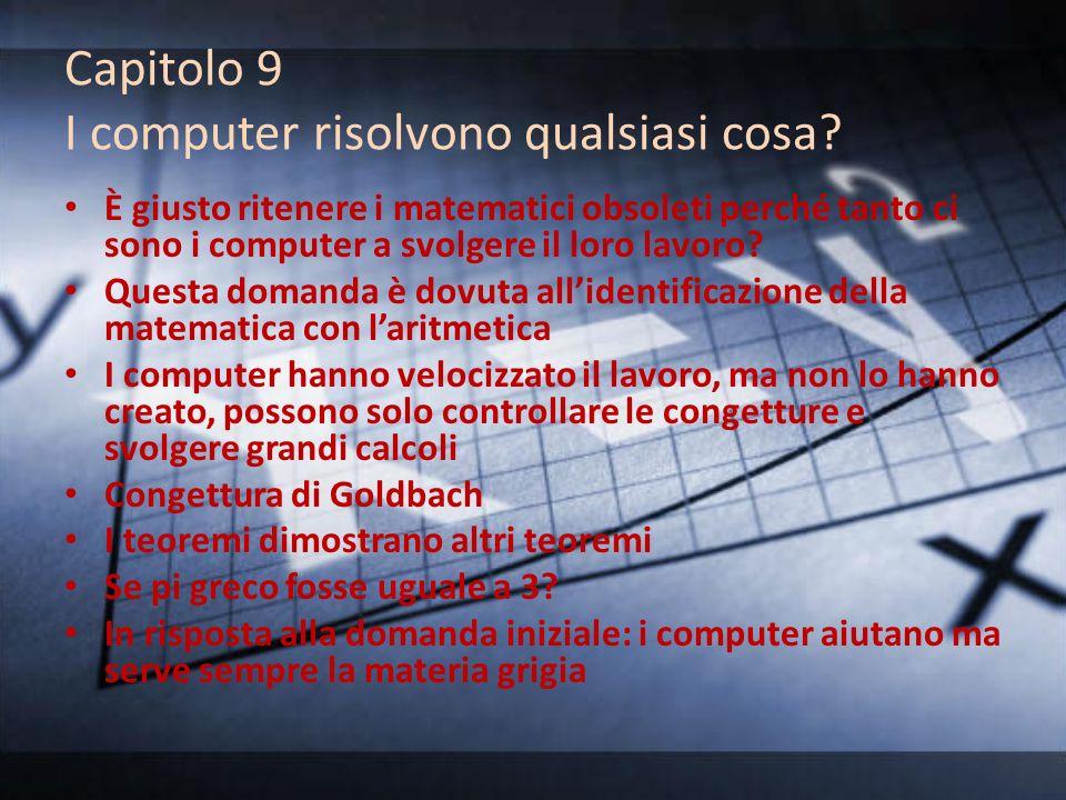 Capitolo 9 I computer risolvono qualsiasi cosa