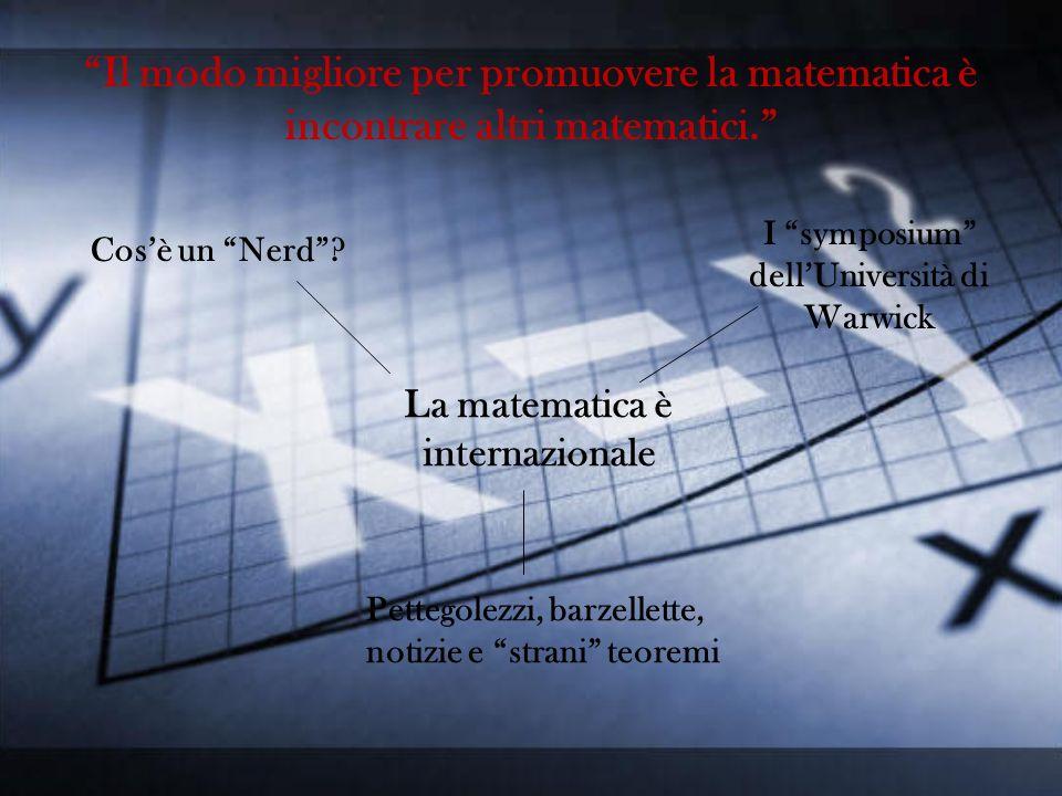Il modo migliore per promuovere la matematica è incontrare altri matematici.