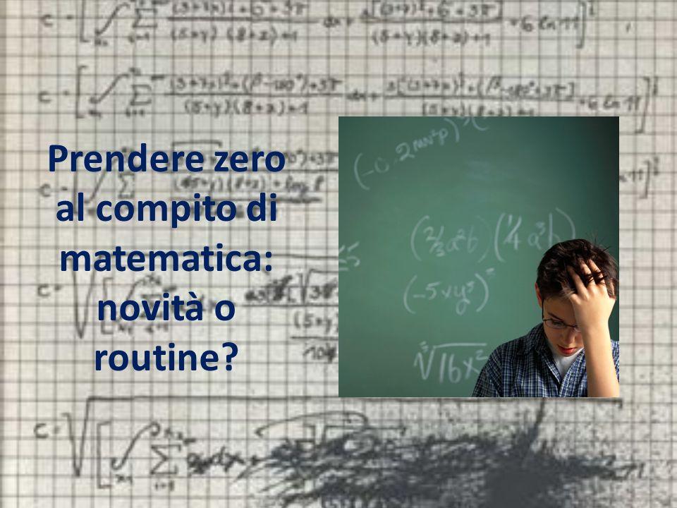 Prendere zero al compito di matematica: novità o routine