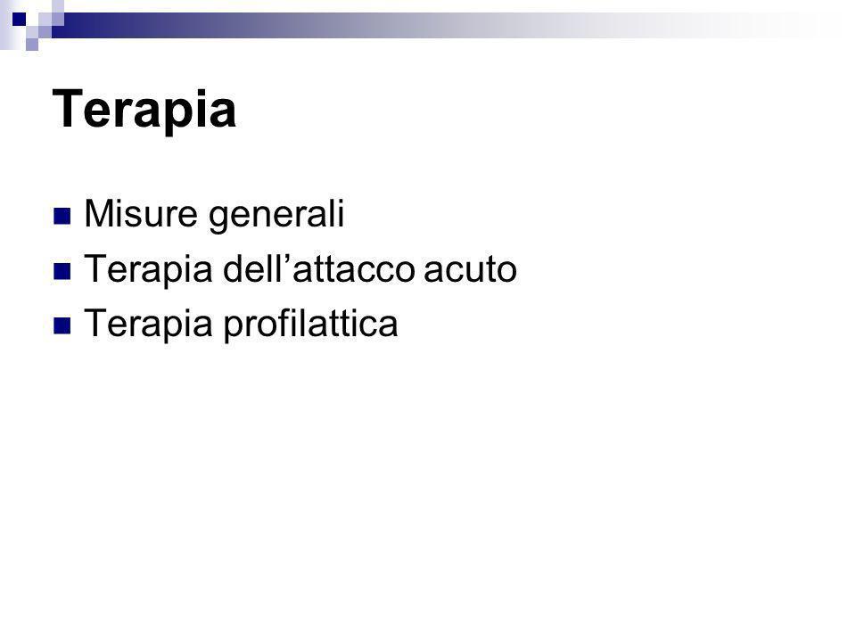 Terapia Misure generali Terapia dell'attacco acuto