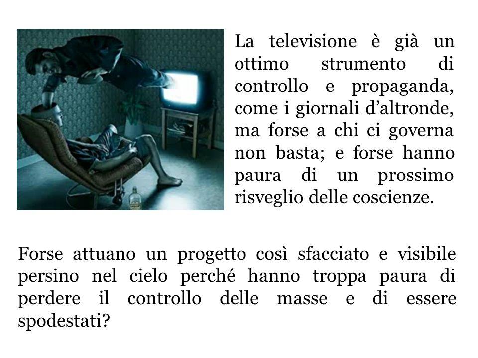 La televisione è già un ottimo strumento di controllo e propaganda, come i giornali d'altronde, ma forse a chi ci governa non basta; e forse hanno paura di un prossimo risveglio delle coscienze.