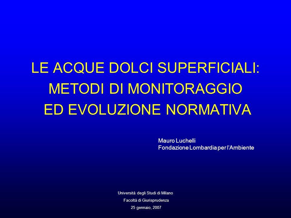 LE ACQUE DOLCI SUPERFICIALI: METODI DI MONITORAGGIO ED EVOLUZIONE NORMATIVA