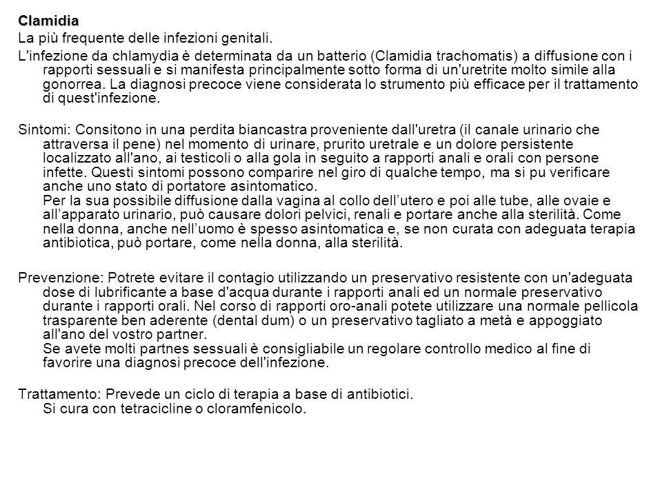 Clamidia La più frequente delle infezioni genitali.