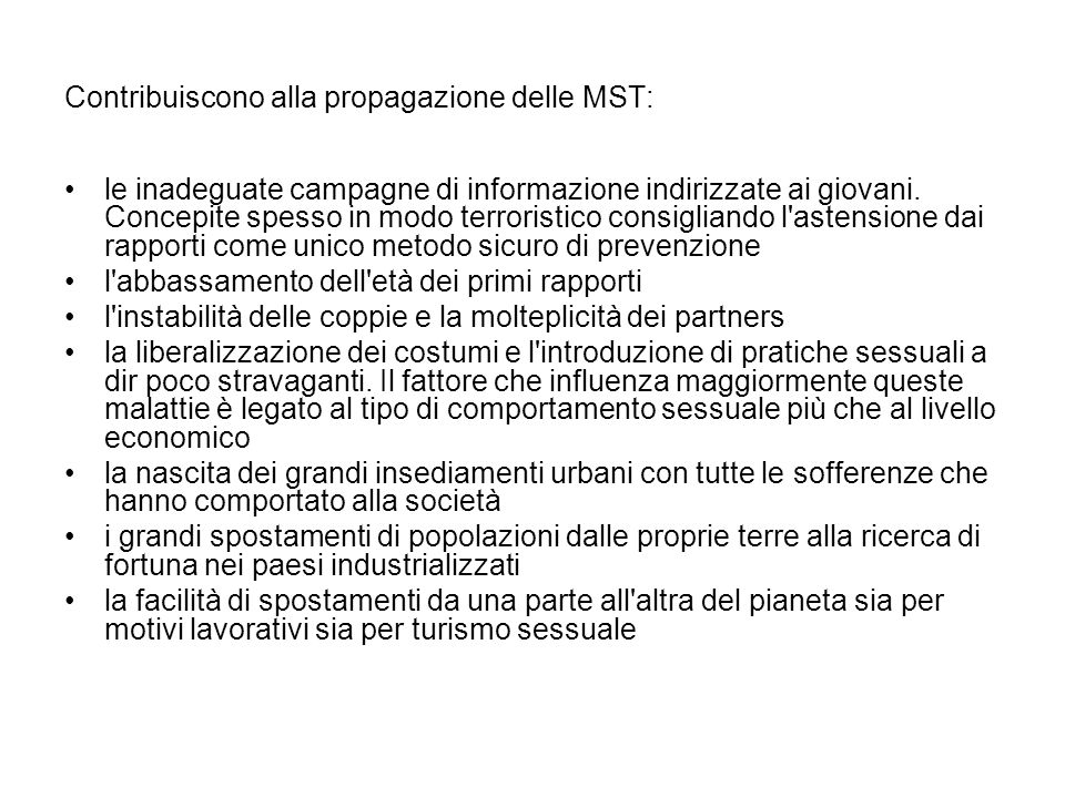 Contribuiscono alla propagazione delle MST: