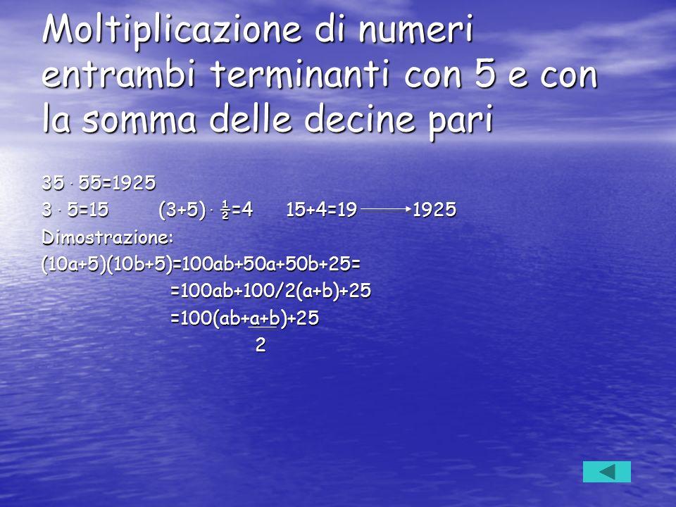 Moltiplicazione di numeri entrambi terminanti con 5 e con la somma delle decine pari