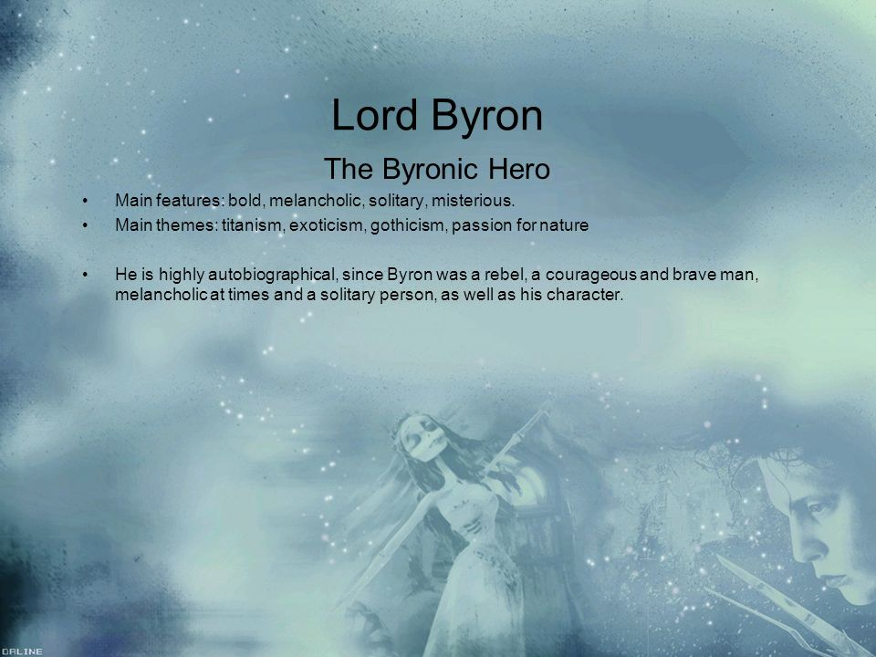 Lord Byron The Byronic Hero