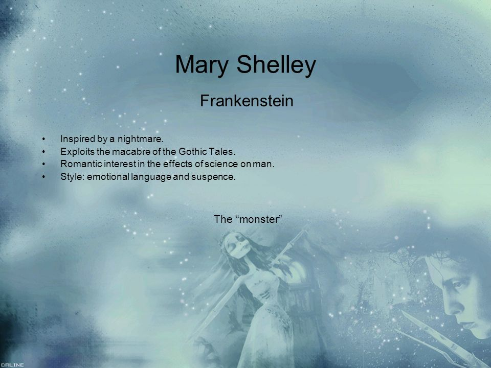 Mary Shelley Frankenstein The monster Inspired by a nightmare.