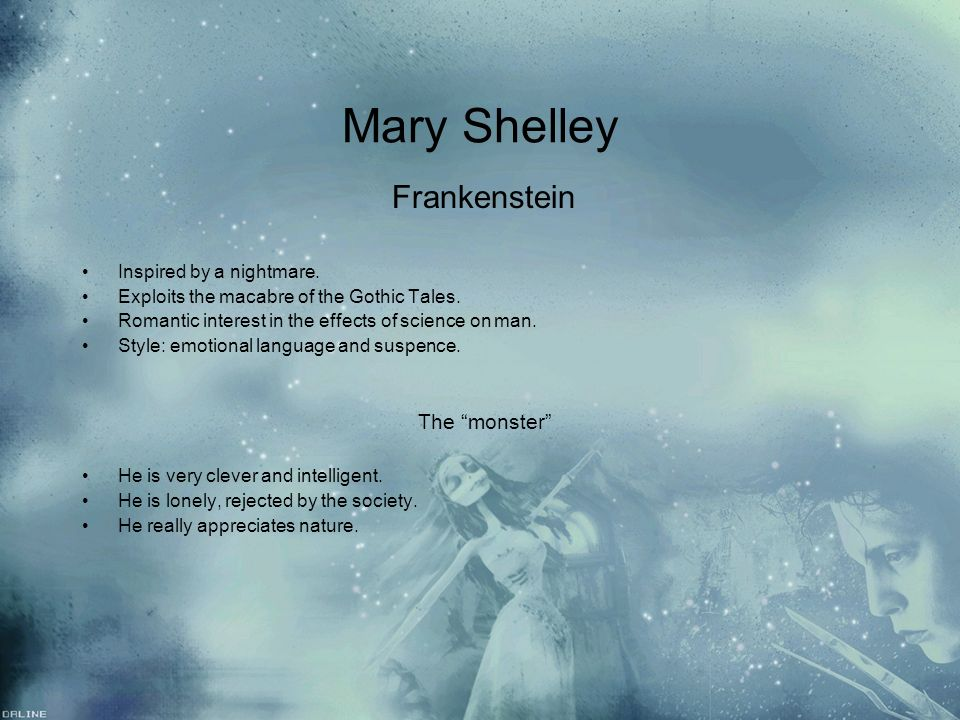Mary Shelley The monster Frankenstein Inspired by a nightmare.